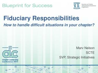 Fiduciary Responsibilities  How to handle difficult situations in your chapter?