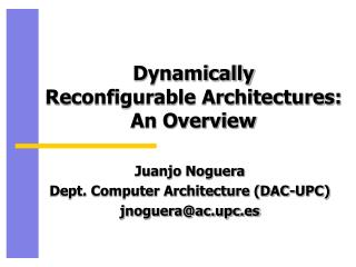 Dynamically  Reconfigurable Architectures:  An Overview