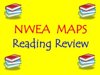 NWEA  MAPS Reading Review