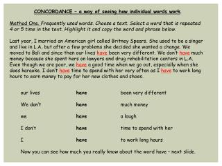 CONCORDANCE – a way of seeing how individual words work .