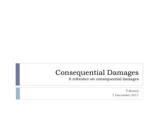 Consequential Damages A refresher on consequential damages