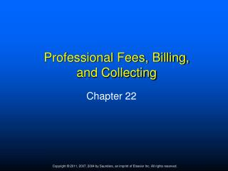 Professional Fees, Billing,  and Collecting