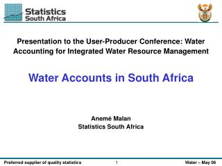 Presentation to the User-Producer Conference: Water Accounting for Integrated Water Resource Management Water Accounts i