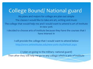College  Bound/ National guard