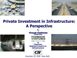 Private Investment in Infrastructure: A Perspective
