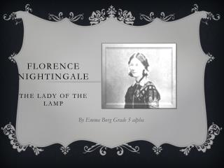 Florence  Nightingale The lady of the lamp