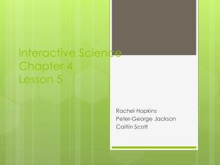 Interactive Science Chapter 4 Lesson 5