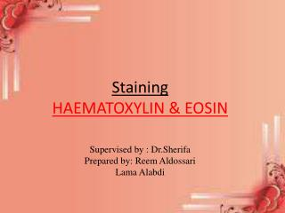 Staining HAEMATOXYLIN & EOSIN