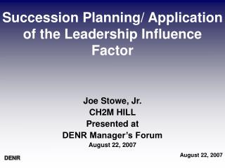Succession Planning/ Application of the Leadership Influence Factor