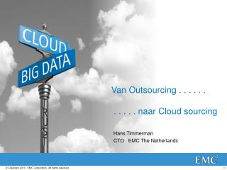 Van  Outsourcing . . . . . .   . . . . .  naar Cloud sourcing