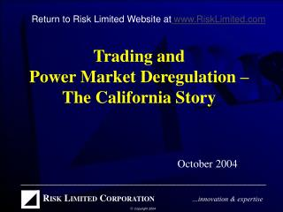 Trading and  Power Market Deregulation – The California Story