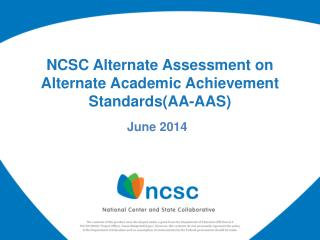 NCSC Alternate Assessment on Alternate Academic Achievement Standards(AA-AAS)