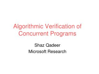Algorithmic Verification of Concurrent Programs