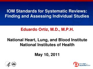IOM Standards for Systematic Reviews: Finding and Assessing Individual Studies