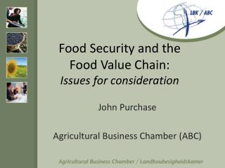 Food Security and the  Food Value Chain: Issues for consideration