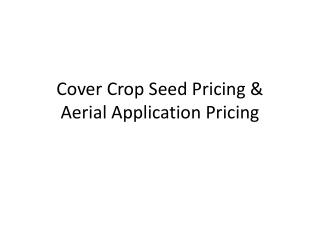 Cover Crop Seed Pricing & Aerial Application Pricing