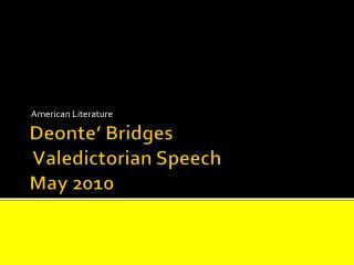 Deonte ' Bridges Valedictorian Speech May 2010