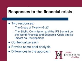 Responses to the financial crisis