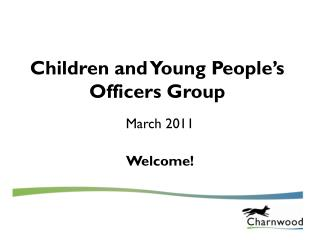 Children and Young People's Officers Group