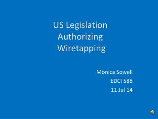 US Legislation  Authorizing  Wiretapping