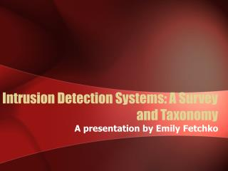 Intrusion Detection Systems: A Survey and Taxonomy