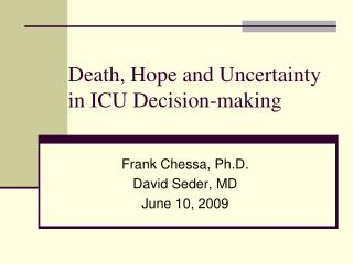 Death, Hope and Uncertainty in ICU Decision-making