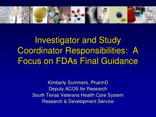 Investigator and Study Coordinator Responsibilities:  A Focus on FDAs Final Guidance