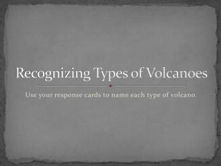 Recognizing Types of Volcanoes