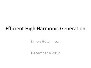 Efficient High Harmonic Generation