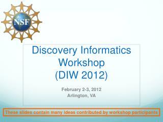Discovery Informatics Workshop (DIW 2012)