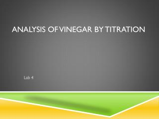 Analysis of Vinegar by Titration