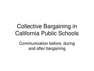Collective Bargaining in California Public Schools
