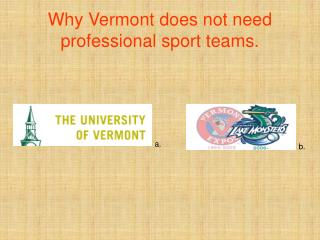 Why Vermont does not need   professional sport teams.