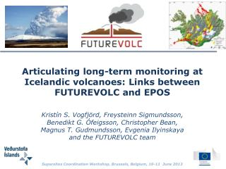 Articulating long-term monitoring at Icelandic volcanoes: Links between FUTUREVOLC and EPOS