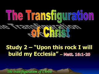 "Study  2  –  ""Upon this rock I will build my Ecclesia""  –  Matt. 16:1-20"