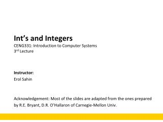 Int's  and Integers CENG331: Introduction to Computer Systems 3 rd  Lecture