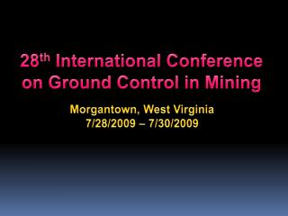 28 th International Conference on Ground Control in Mining