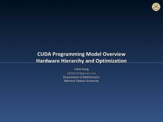 CUDA Programming Model Overview Hardware  Hierarchy  and Optimization