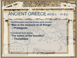 ANCIENT GREECE  900 B.C. – 31 B.C.