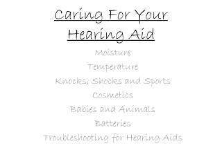 Caring For  Y our  Hearing Aid