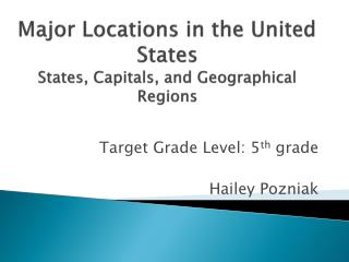 Major Locations in the United States States, Capitals, and Geographical Regions