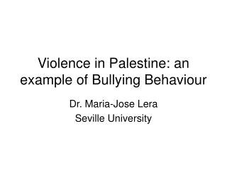 Violence in Palestine: an example of Bullying Behaviour
