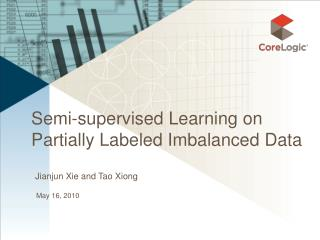 Semi-supervised Learning on Partially Labeled Imbalanced Data