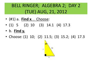 BELL RINGER;  ALGEBRA 2;  DAY 2 (TUE) AUG, 21, 2012