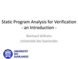 Static Program  Analysis  for Verification  - an  Introduction  -