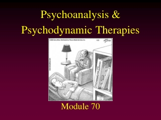 The Psychodynamic Approach to therapies   Psychoanalysis