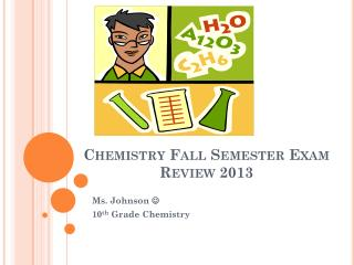 Chemistry Fall Semester Exam Review 2013