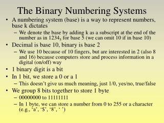 The Binary Numbering Systems