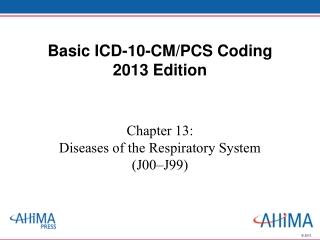 Basic ICD-10-CM/PCS Coding 2013 Edition