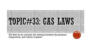 Topic#33: Gas Laws